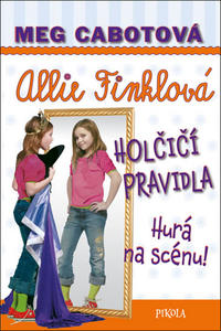 Obrázok Allie Finklová Holčičí pravidla Hurá na scénu! (4)
