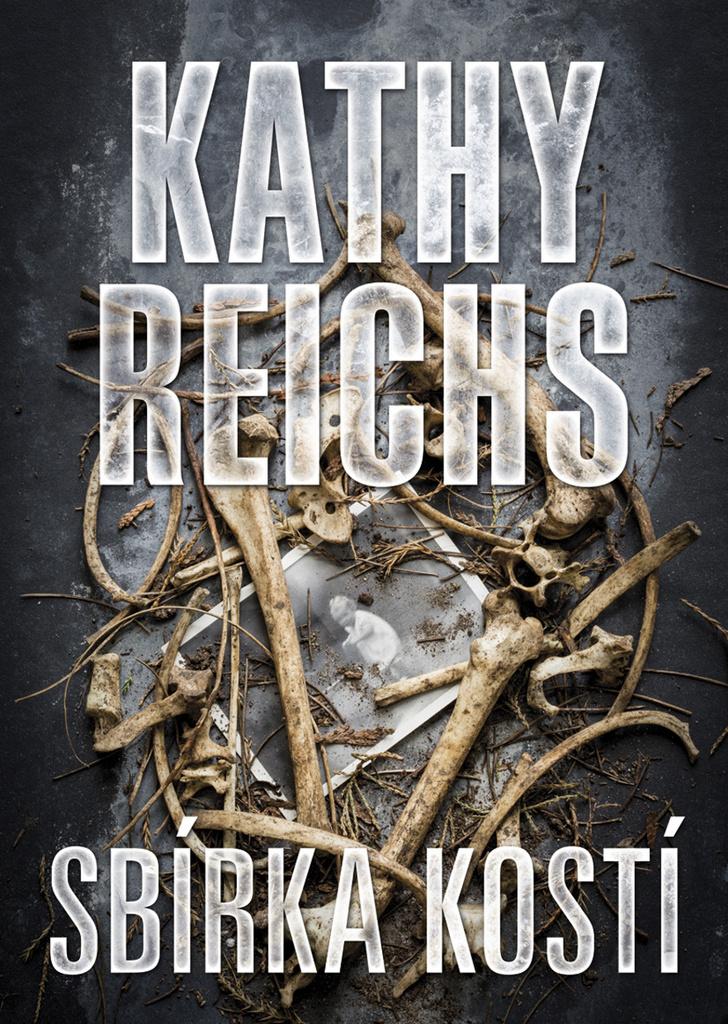Sbírka kostí - Kathy Reichs