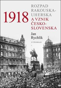 Obrázok 1918 Rozpad Rakouska-Uherska a vznik Československa