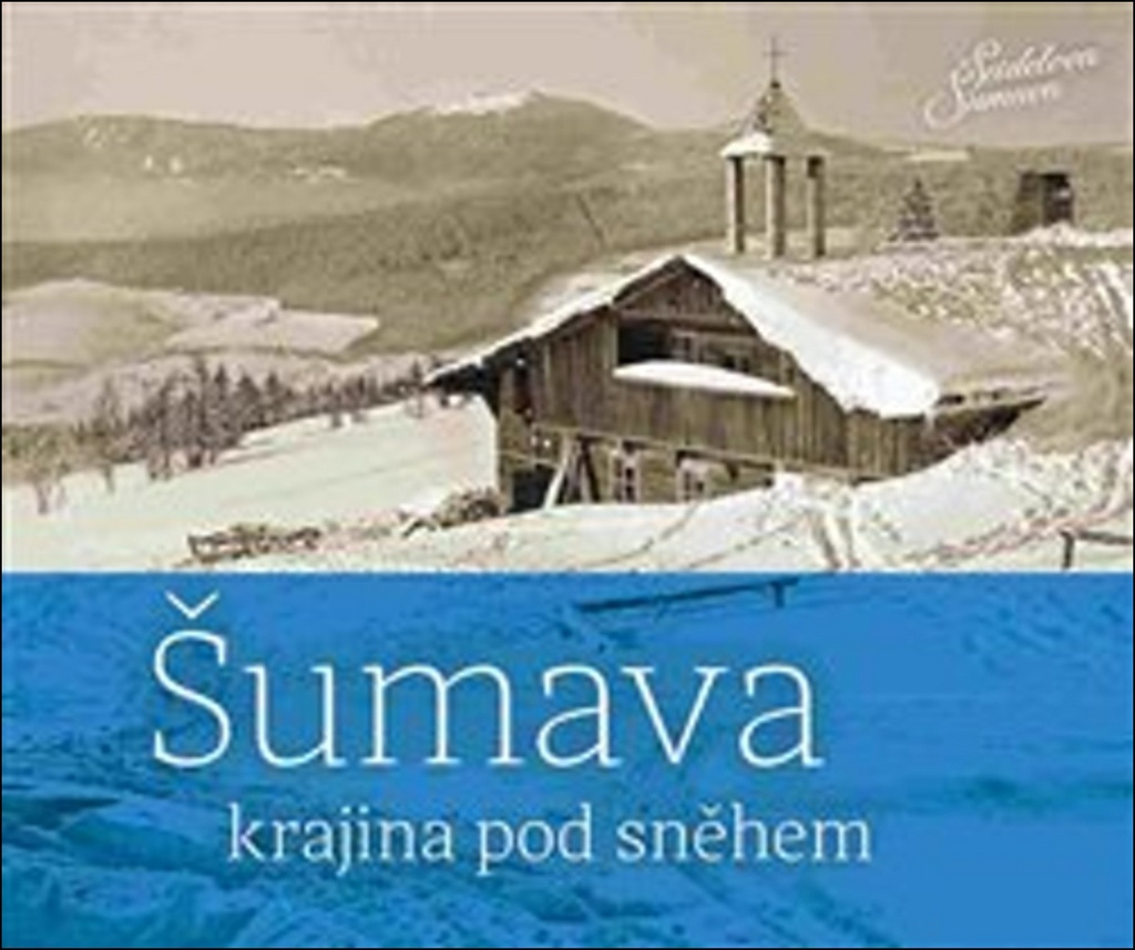Šumava - Zdena Mrázková, Jindřich Špinar, Petr Hudičák