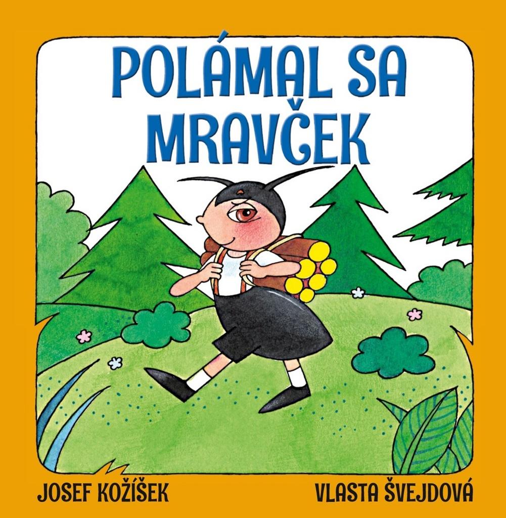 Polámal sa mravček - Josef Kožíšek