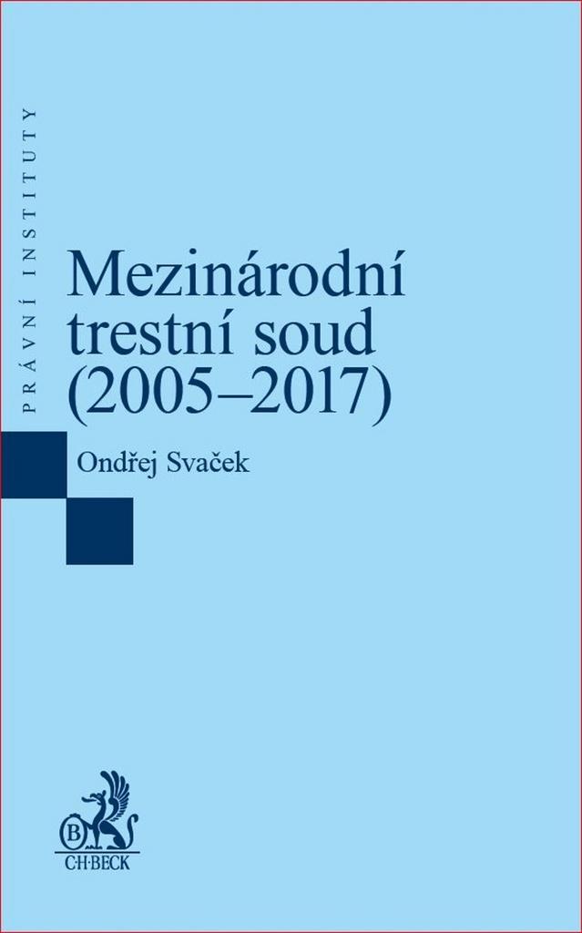 Mezinárodní trestní soud (2005–2017) - Ondřej Svaček
