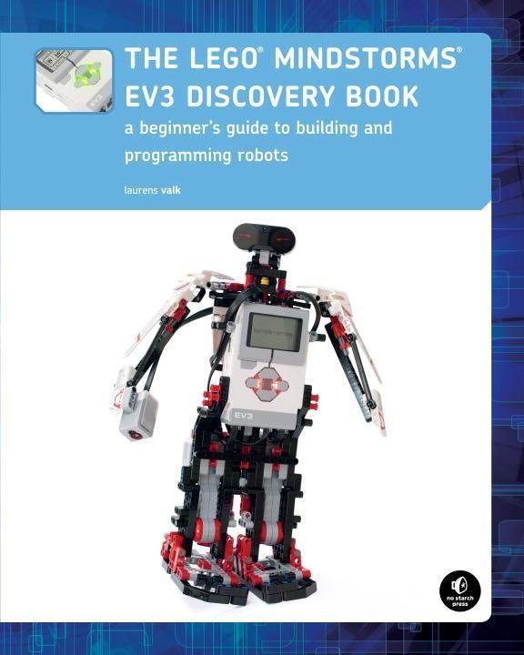 The LEGO® MINDSTORMS® EV3 Discovery Book - Laurens Valk