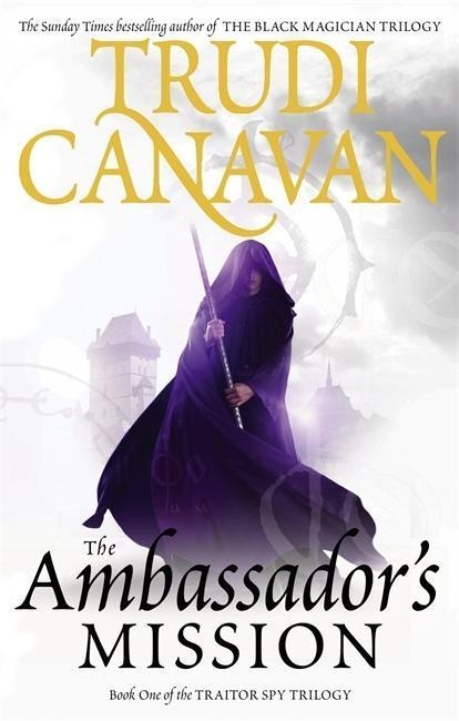 The Traitor Spy Trilogy 1. The Ambassador's Mission - Trudi Canavan