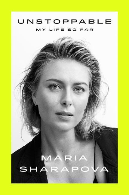 Unstoppable - Rich Cohen, Maria Šarapovová