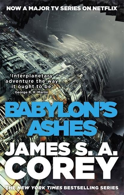 The Expanse 06. Babylon's Ashes - James S. A. Corey