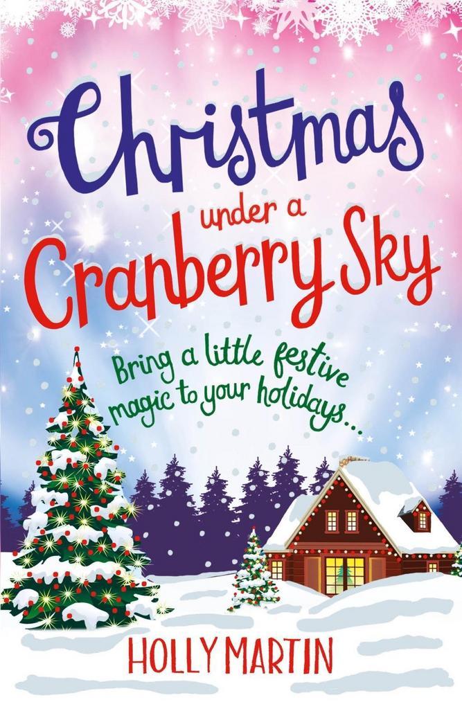 Christmas Under a Cranberry Sky - Holly Martin