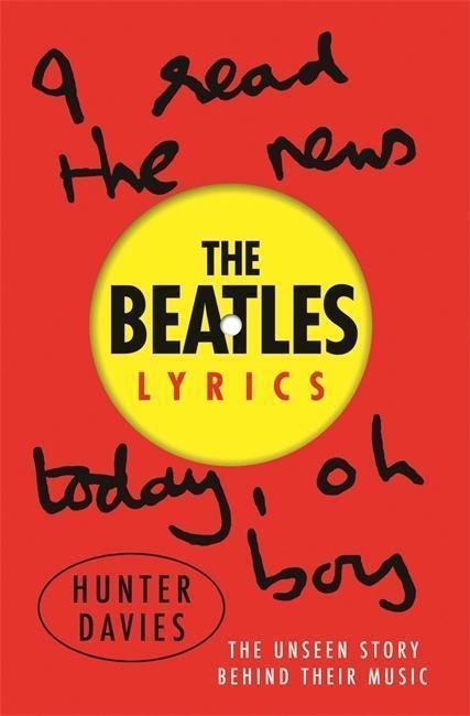 The Beatles Lyrics - Hunter Davies, The Beatles