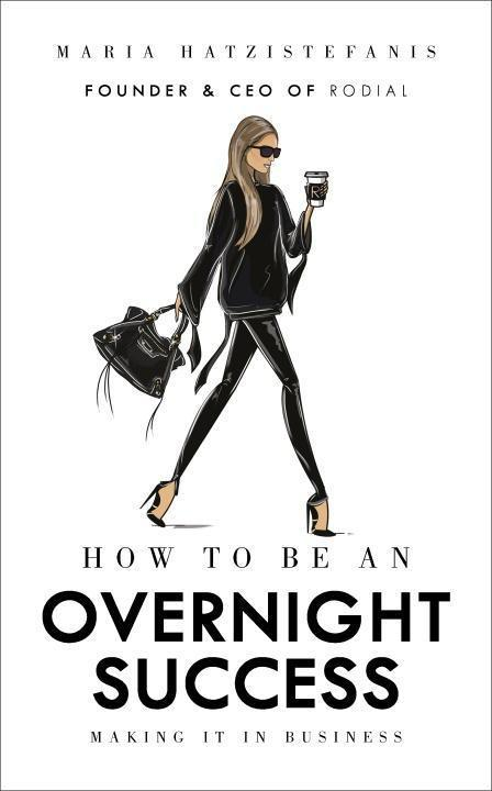 How to Be an Overnight Success - Maria Hatzistefanis