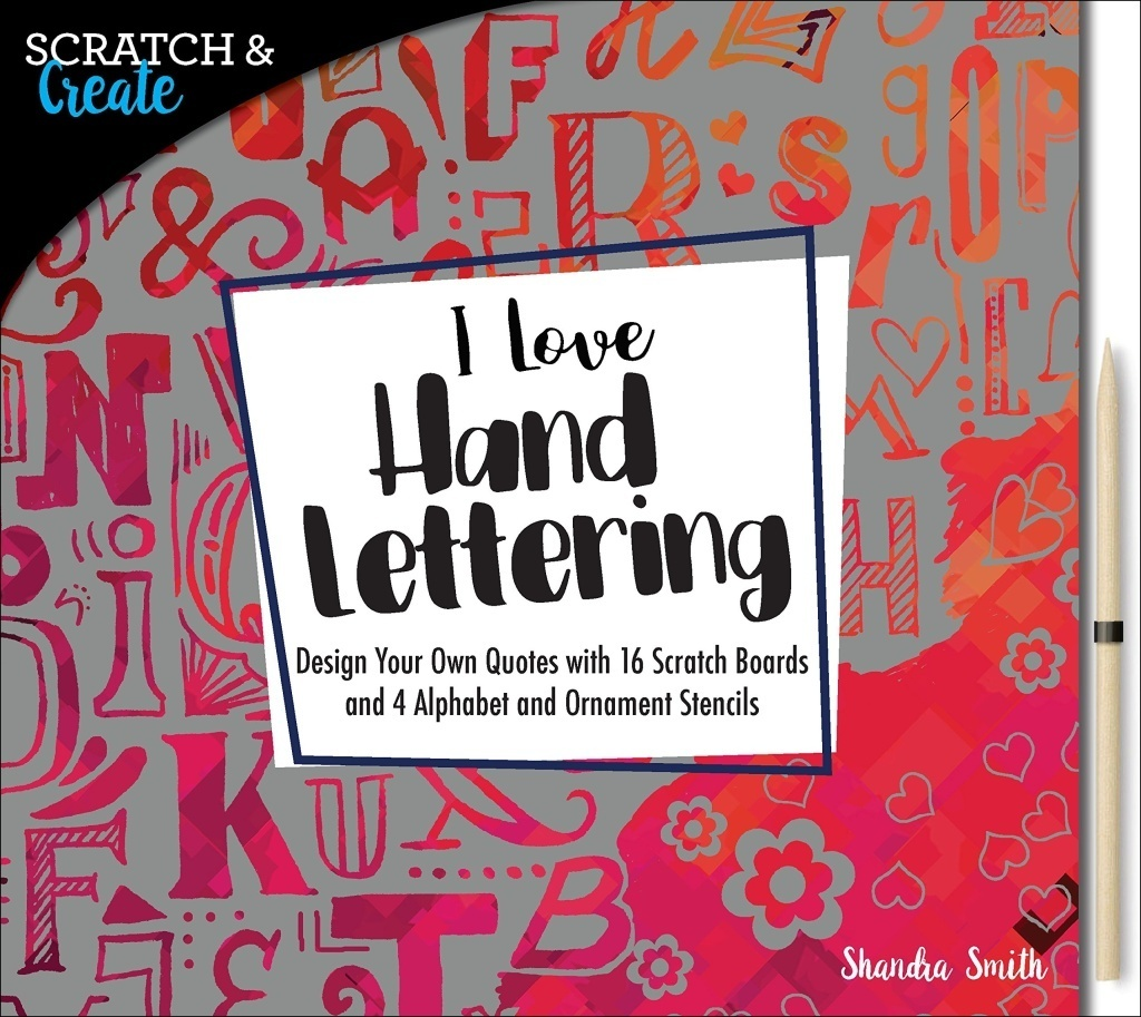 Scratch & Create: I Love Hand Lettering - Shandra Smith