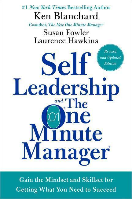 Self Leadership and the One Minute Manager - Ken Blanchard, Susan Fowler, Lawrence Hawkins, Laurence Hawkins