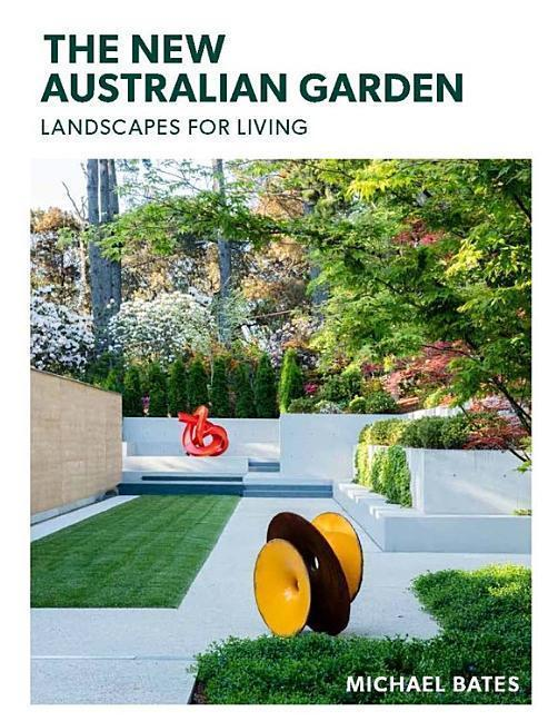 The New Australian Garden - Michael Bates