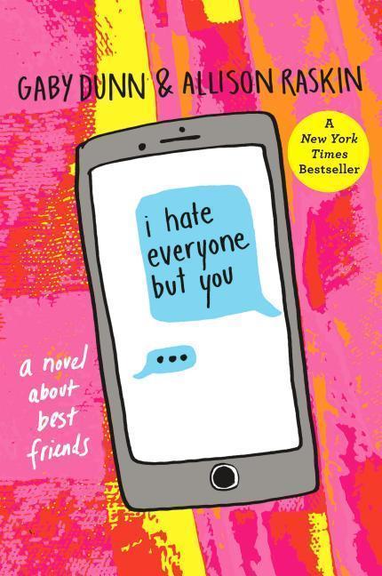 I Hate Everyone But You - Gaby Dunn, Allison Raskin
