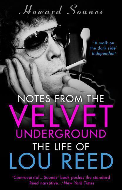 Notes from the Velvet Underground - Howard Sounes
