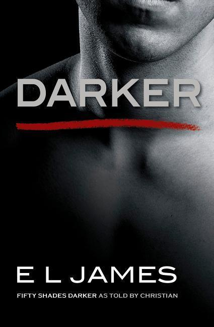 Darker: As Told by Christian - E L James