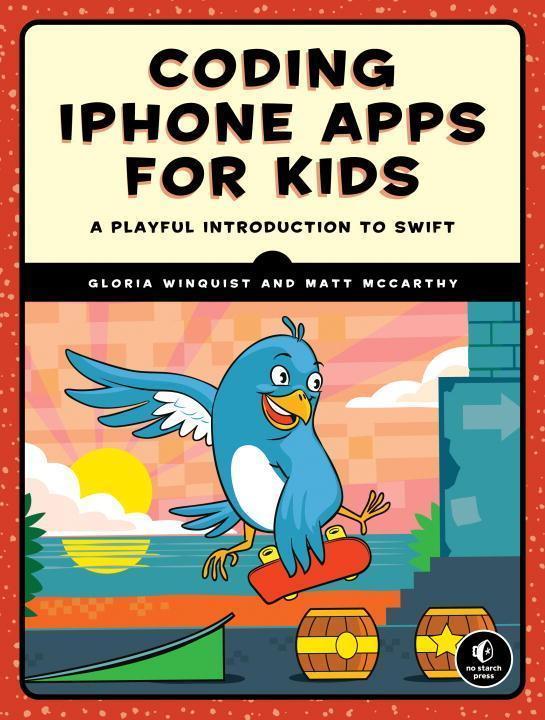 Coding iPhone Apps for Kids - Gloria Winquist, Matt McCarthy
