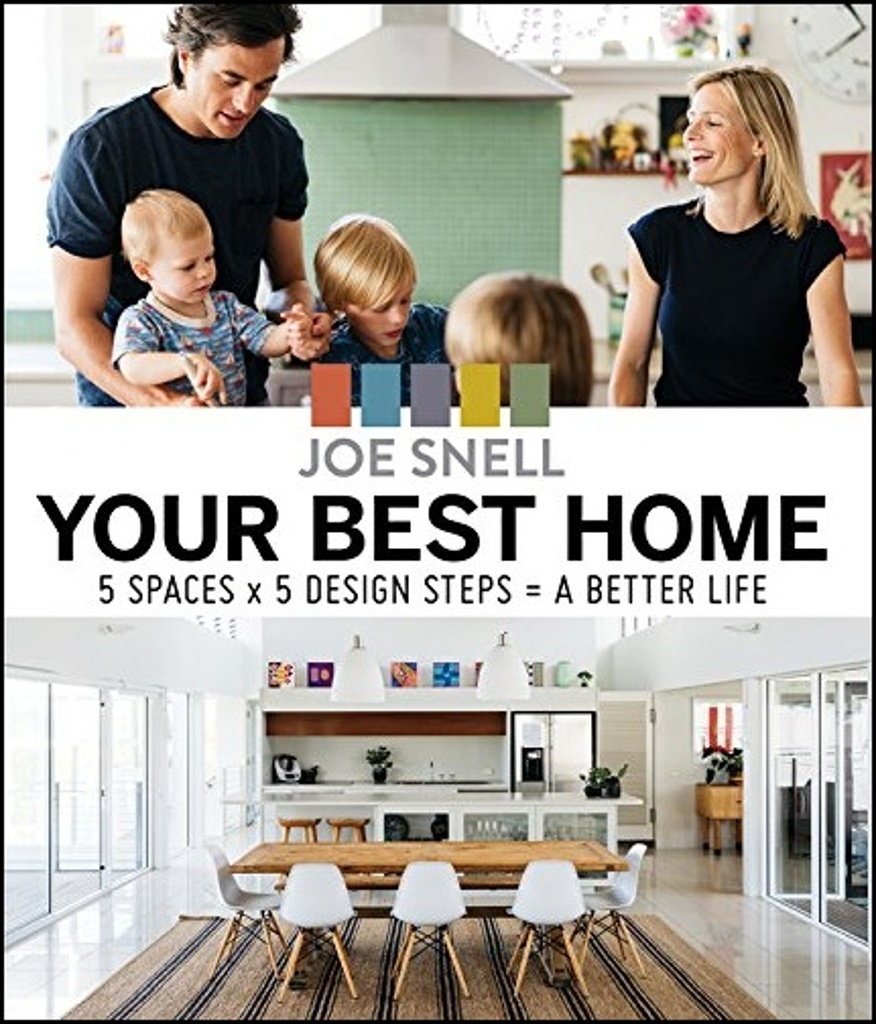 Home Design for a Better Life - Joe Snell