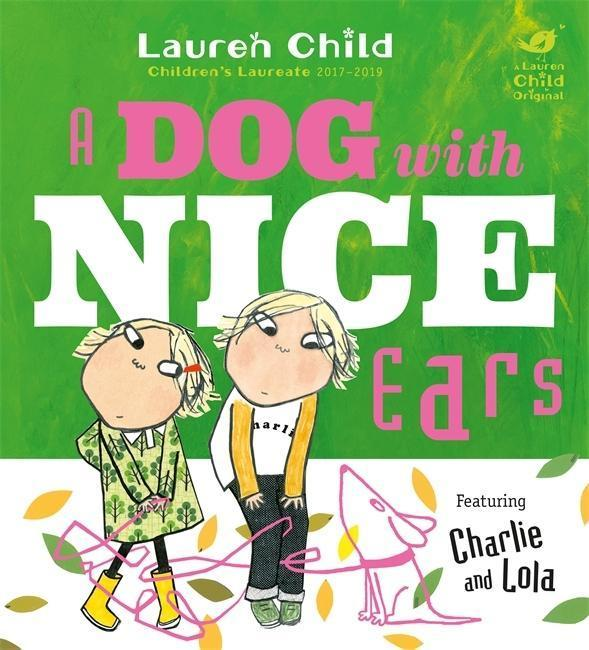 Charlie and Lola: A Dog With Nice Ears - Lauren Child