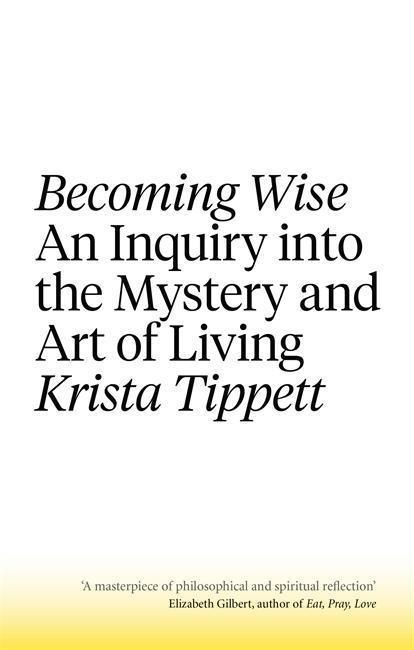 Becoming Wise - Krista Tippett