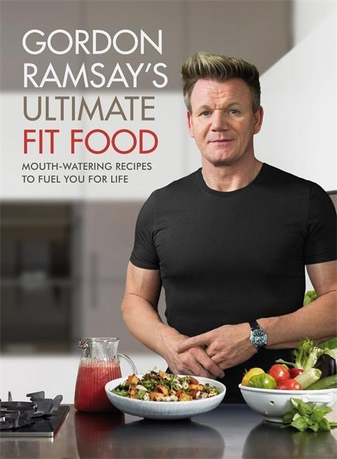 Gordon Ramsay Ultimate Fit Food - Gordon Ramsay