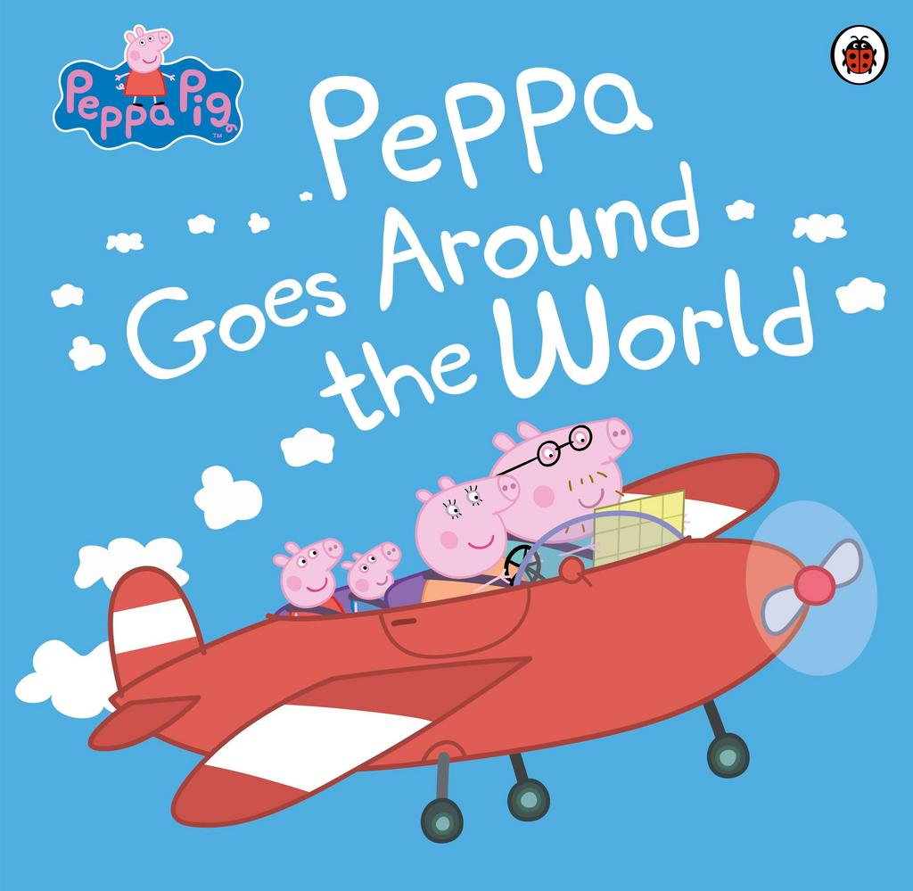 Peppa Pig: Peppa Goes Around the World - Ladybird