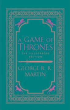 A Game of Thrones. 20th Anniversary Illustrated Edition - George R.R. Martin