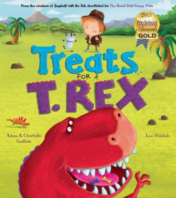 Treats for a T. Rex - Adam Guillain, Charlotte Guillain