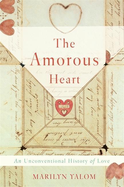The Amorous Heart - Marilyn Yalomová