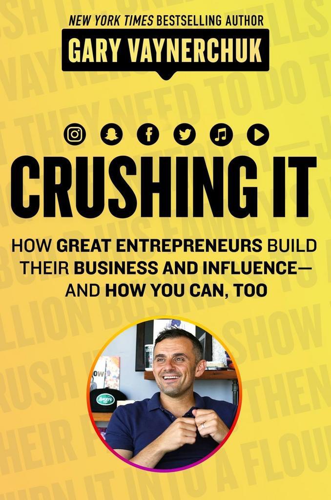 Crushing It! - Gary Vaynerchuk