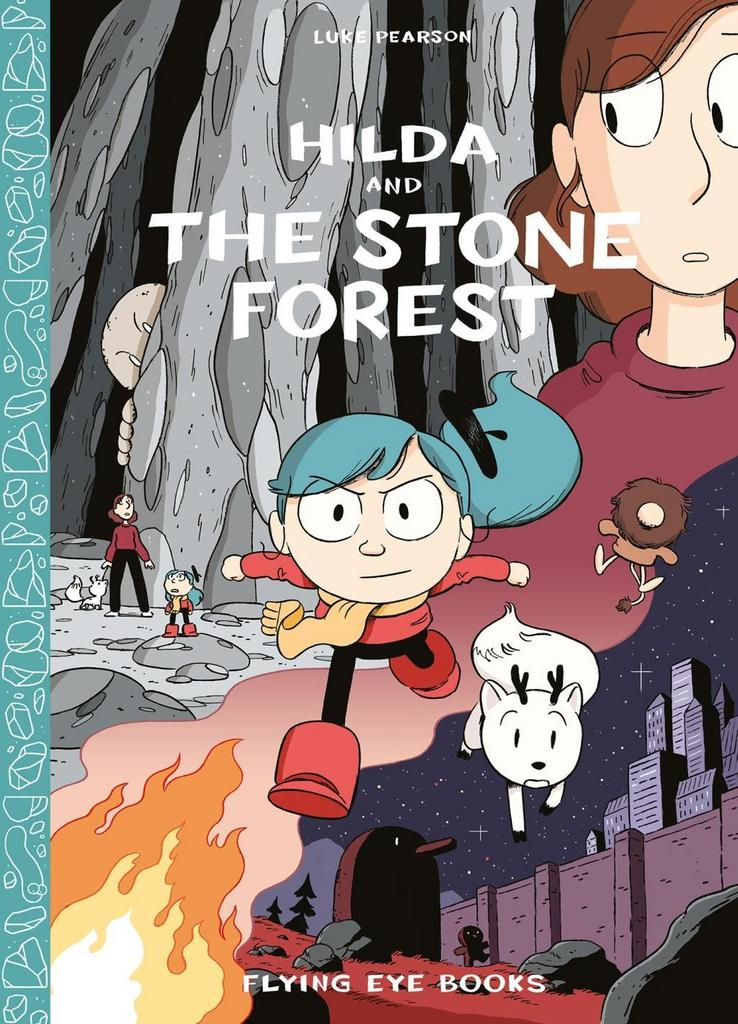 Hilda and the Stone Forest - Luke Pearson