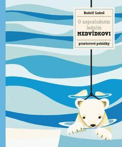 Obrázok O neposlušném ledním medvídkovi