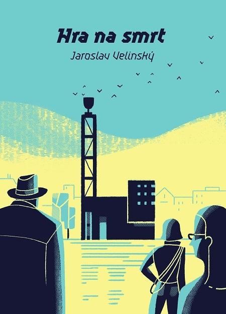 Hra na smrt - Jaroslav Velinský
