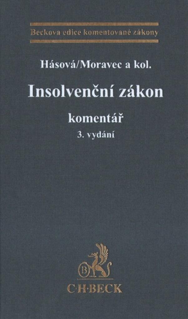 Insolvenční zákon Komentář - Moravec, doc. JUDr. Jiřina Hásová Ph.D.