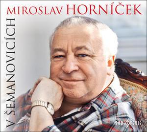 Obrázok Miroslav Horníček v Šemanovicích