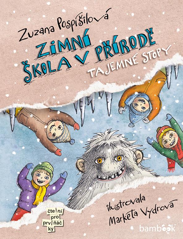 Zimní škola v přírodě - Zuzana Pospíšilová, Markéta Vydrová