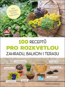 Obrázok 100 receptů pro rozkvetlou zahradu, balkon i terasu