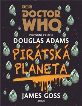 Doctor Who Pirátská planeta - James Goss, Douglas Adams