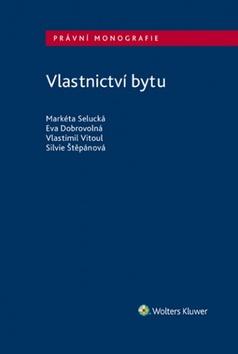Vlastnictví bytu - Eva Dobrovolná, Markéta Selucká, Vlastimil Vitoul