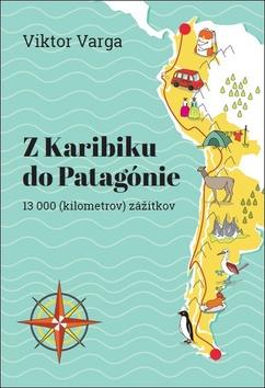 Z Karibiku do Patagónie - Viktor Varga