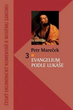 Evangelium podle Lukáše - Petr Mareček