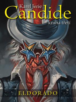 Candide Eldorádo - Karel Jerie