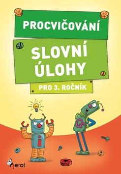Procvičování Slovní úlohy pro 3. ročník - Petr Šulc