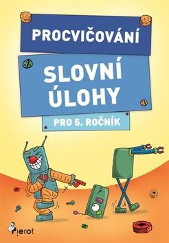 Procvičování Slovní úlohy pro 5. ročník - Petr Šulc