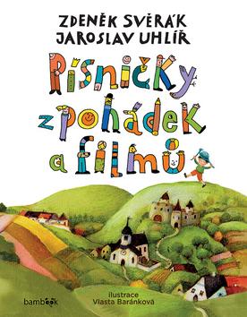 Písničky z pohádek a filmů - Vlasta Baránková, Jaroslav Uhlíř, Zdeněk Svěrák