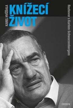Knížecí život - Karel Hvížďala, Karel Schwarzenberg