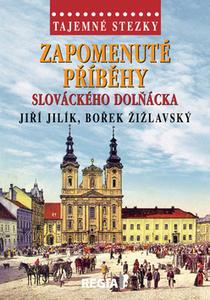 Obrázok Tajemné stezky Zapomenuté příběhy slováckého Dolňácka
