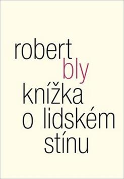 Knížka o lidském stínu - William Booth, Robert Bly