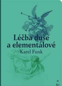 Léčba duše a elementálové - Karel Funk