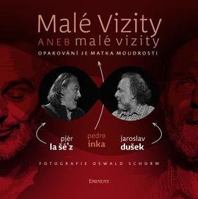 Malé vizity aneb malé vizity - Jaroslav Dušek, Pjér la Šé´z, Pedro Inka