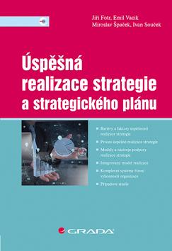 Úspěšná realizace strategie a strategického plánu - Jiří Fotr, Emil Vacík, Miroslav Špaček, Ivan Souček